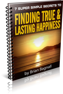7 Super Simple Secrets to Finding True & Lasting Happiness 01